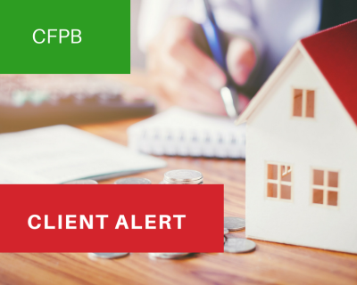 CLIENT ALERT: CFPB's Successor in Interest Rules Take Effect April 19, 2018: What You Need to Know