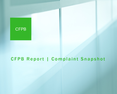 CFPB Issues First Complaint Snapshot Under Kraninger
